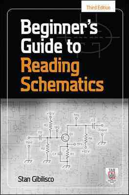 Beginner's Guide to Reading Schematics By Gibilisco, Stan