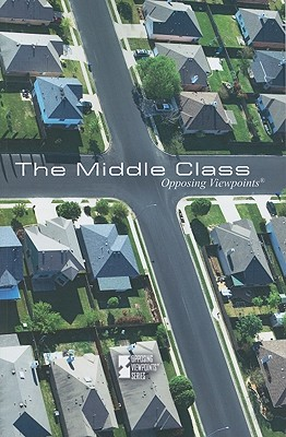 The Middle Class By Haugen, David (EDT)/ Musser, Susan (EDT)/ Kalambakal, Vickey (EDT)